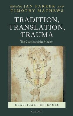 Book Tradition, Translation, Trauma: The Classic And The Modern by Jan Parker