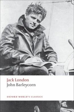 Book John Barleycorn: `Alcoholic Memoirs by Jack London