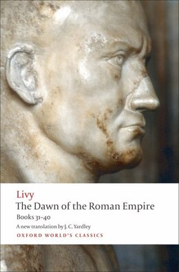 Book The Dawn of the Roman Empire: Books 31-40 by Livy
