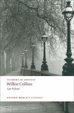 Book Wilkie Collins (Authors in Context) by Lyn Pykett