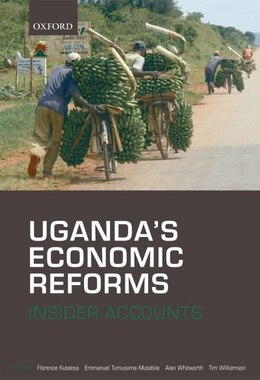 Book Ugandas Economic Reforms: Insider Accounts by Florence Kuteesa