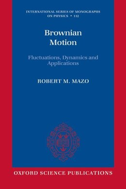 Book Brownian Motion: Fluctuations, Dynamics, and Applications by Robert M. Mazo