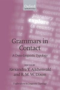 Book Grammars in Contact: A Cross-Linguistic Typology by Alexandra Y. Aikhenvald