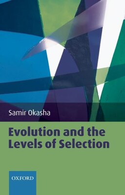 Book Evolution and the Levels of Selection by Samir Okasha