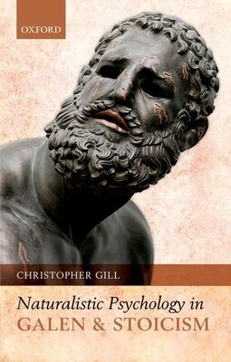 Book Naturalistic Psychology in Galen and Stoicism by Christopher Gill