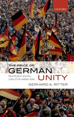 Book The Price of German Unity: Reunification and the Crisis of the Welfare State by Gerhard A. Ritter