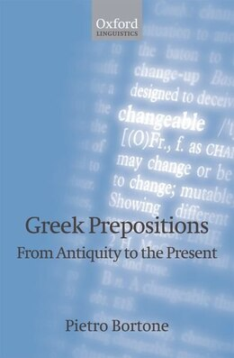 Book Greek Prepositions: From Antiquity to the Present by Pietro Bortone