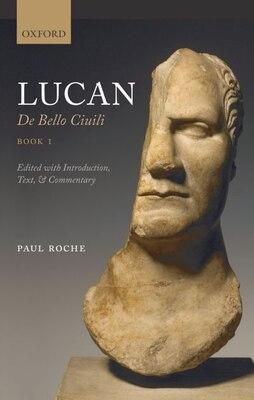 Book Lucan: De Bello Civili Book 1 by Paul Roche