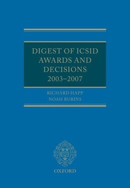 Book Digest of ICSID Awards and Decisions: 2003-2007 by Richard Happ