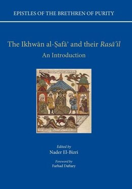 Book Epistles of the Brethren of Purity - The Ikhwan Al-Safa and Their Rasail: An Introduction by Nader El-Bizri