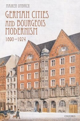 Book German Cities and Bourgeois Modernism, 1890-1924 by Maiken Umbach