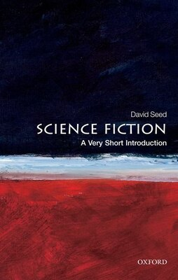 Book Science Fiction: A Very Short Introduction by David Seed