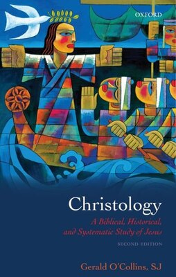 Book Christology: A Biblical, Historical, and Systematic Study of Jesus by Gerald OCollins SJ