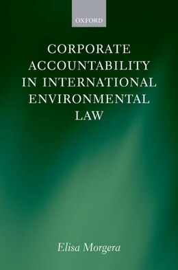 Book Corporate Accountability in International Environmental Law by Elisa Morgera