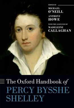 Book The Oxford Handbook of Percy Bysshe Shelley by Michael ONeill