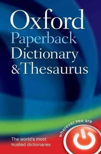 Oxford paperback dictionary and thesaurus book by oxford oxford paperback dictionary and thesaurus by oxford dictionaries solutioingenieria Choice Image