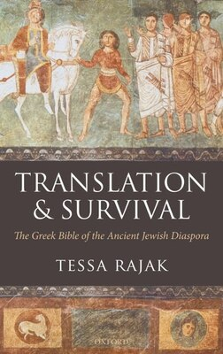 Book Translation and Survival: The Greek Bible and the Jewish Diaspora by Tessa Rajak