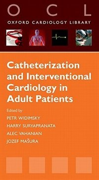 Book Catheterization and Interventional Cardiology in Adult Patients by Petr Widimsky