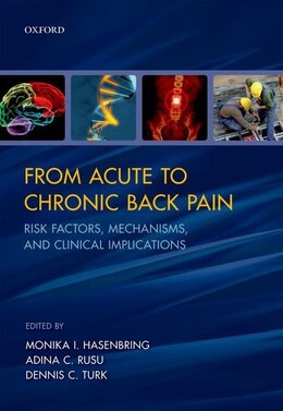 Book From Acute to Chronic Back Pain: Risk Factors, Mechanisms, and Clinical Implications by Monika I. Hasenbring
