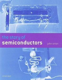 Book The Story of Semiconductors by John W. Orton