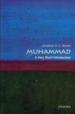 Book Muhammad: A Very Short Introduction by Jonathan A. C. Brown