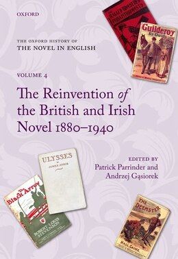 Book The Oxford History of the Novel in English: Volume 4: The Reinvention of the British and Irish… by Patrick Parrinder