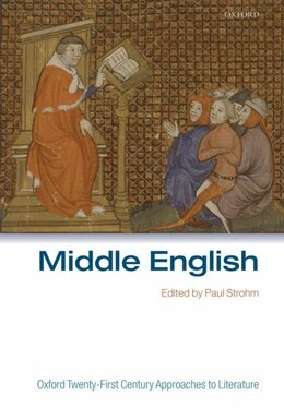Book Oxford Twenty-First Century Approaches to Literature: Middle English by Paul Strohm