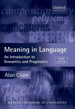 Book Meaning in Language: An Introduction to Semantics and Pragmatics by Alan Cruse