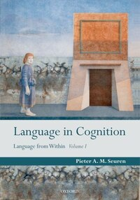 Language in Cognition: Language From Within Volume I