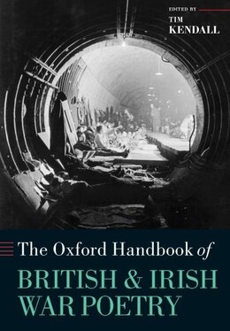Book The Oxford Handbook of British and Irish War Poetry by Tim Kendall