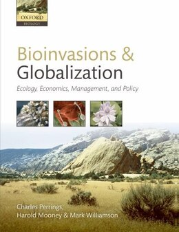 Book Bioinvasions and Globalization: Ecology, Economics, Management, and Policy by Charles Perrings