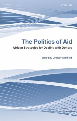 Book The Politics of Aid: African Strategies for Dealing with Donors by Lindsay Whitfield