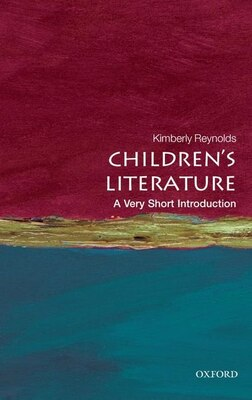 Book Childrens Literature: A Very Short Introduction by Kimberley Reynolds