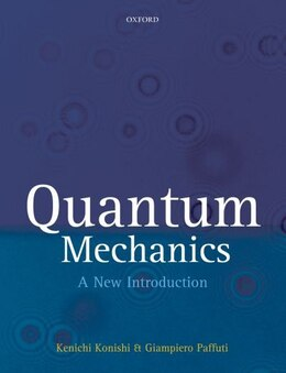 Book Quantum Mechanics: A New Introduction by Kenichi Konishi
