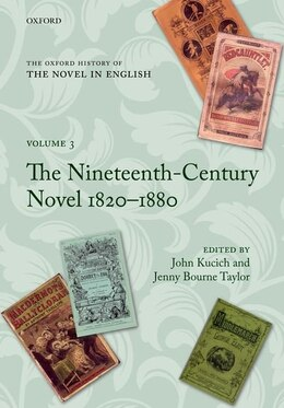 Book The Oxford History of the Novel in English: Volume 3: The Nineteenth-Century Novel 1820-1880 by John Kucich