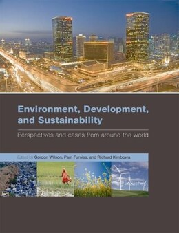 Book Environment, Development, and Sustainability: perspectives and cases from around the world by Gordon Wilson