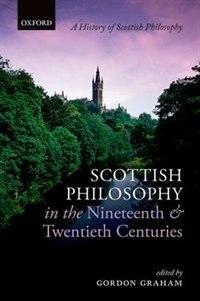 Book Scottish Philosophy in the Nineteenth and Twentieth Centuries by Gordon Graham