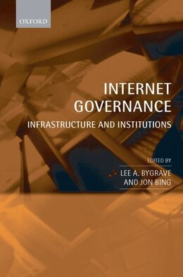 Book Internet Governance: Infrastructure and Institutions by Lee A. Bygrave