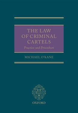 Book The Law of Criminal Cartels: Practice and Procedure by Michael OKane