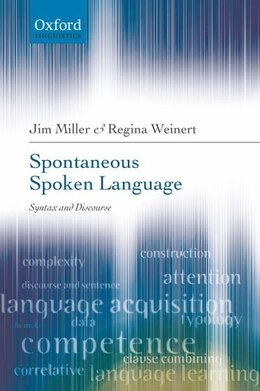 Book Spontaneous Spoken Language: Syntax and Discourse by Jim Miller
