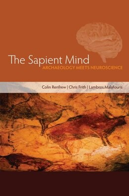 Book The Sapient Mind: Archaeology meets neuroscience by Colin Renfrew