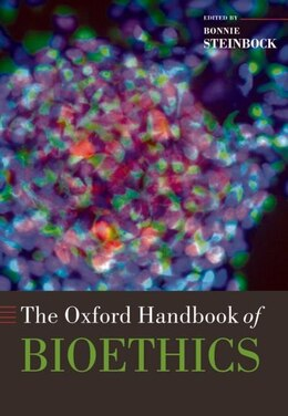 Book The Oxford Handbook of Bioethics by Bonnie Steinbock