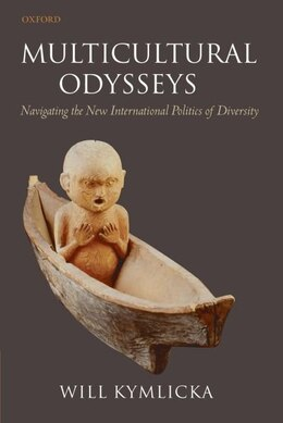 Book Multicultural Odysseys: Navigating the New International Politics of Diversity by Will Kymlicka
