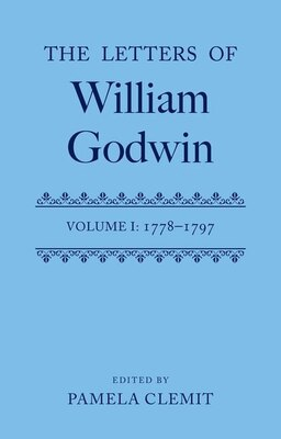Book The Letters Of William Godwin: Volume 1: 1778-1797 by Pamela Clemit