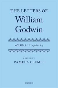 Book The Letters of William Godwin: Volume II: 1798-1805 by Pamela Clemit