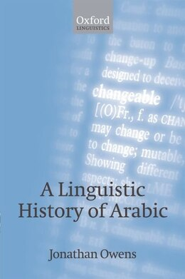 Book A Linguistic History of Arabic by Jonathan Owens
