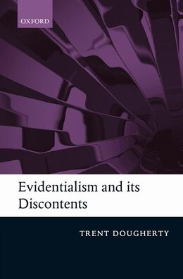Book Evidentialism and its Discontents by Trent Dougherty