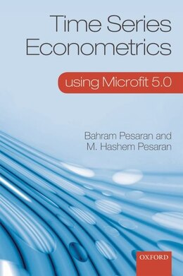 Book Time Series Econometrics: using Microfit 5.0 by Bahram Pesaran
