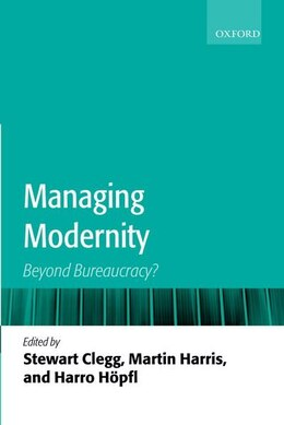 Book Managing Modernity: The End of Bureaucracy? by Stewart R. Clegg