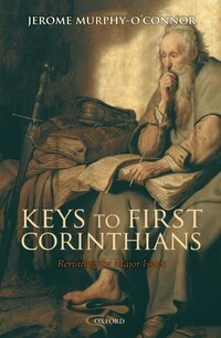 Keys to First Corinthians: Revisiting the Major Issues